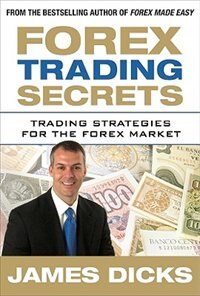 Book Forex Trading Secrets: Trading Strategies for the Forex Market: Trading Strategies For The Forex… by James Dicks