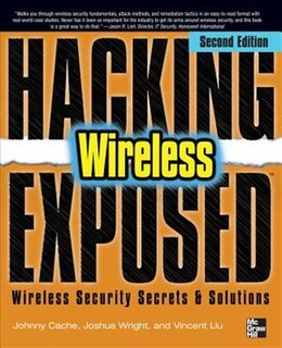 Book Hacking Exposed Wireless, Second Edition: Wireless Security Secrets and Solutions by Johnny Cache