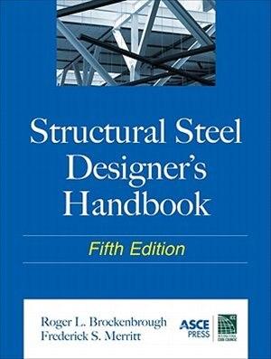 Structural Steel Designer's Handbook by Roger L. Brockenbrough