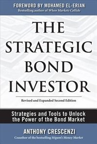 Book The Strategic Bond Investor: Strategies and Tools to Unlock the Power of the Bond Market… by Anthony Crescenzi