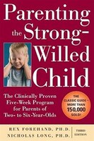 Parenting the Strong-Willed Child: The Clinically Proven Five-Week Program for Parents of Two- to…