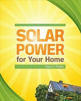 Book Solar Power for Your Home by David Findley