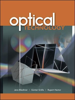 Optical Technology by Jens Bliedtner