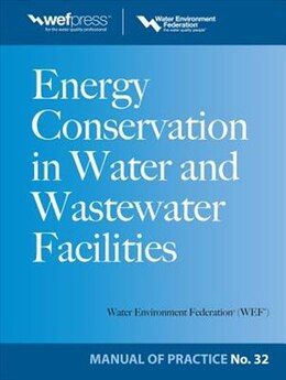 Book Energy Conservation in Water and Wastewater Facilities - MOP 32 by Water Environment Federation