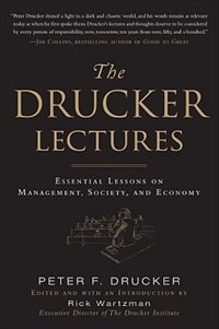 Book The Drucker Lectures: Essential Lessons on Management, Society and Economy: Essential Lessons on… by Peter F. Drucker