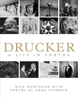 Book Drucker: A Life in Pictures by Rick Wartzman
