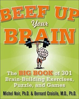 Book Beef Up Your Brain: The Big Book of 301 Brain-Building Exercises, Puzzles and Games!: The Big Book… by Michel Noir