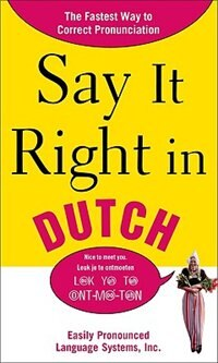Book Say It Right in Dutch: The Fastest Way to Correct Pronunciation by EPLS