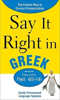 Book Say It Right in Greek: The Fastest Way to Correct Pronunciation by EPLS