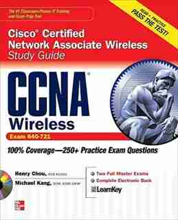 CCNA Cisco Certified Network Associate Wireless Study Guide (Exam 640-721) by Henry Chou