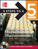 Book 5 Steps to a 5 AP Microeconomics/Macroeconomics with CD-ROM, 2010-2011 Edition by Eric Dodge