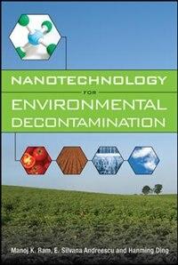 Book Nanotechnology for Environmental Decontamination by Manoj Ram