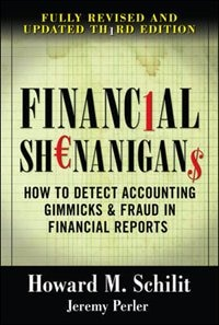 Book Financial Shenanigans:  How to Detect Accounting Gimmicks & Fraud in Financial Reports, Third… by Howard Schilit