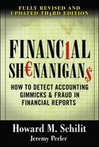 Financial Shenanigans:  How to Detect Accounting Gimmicks & Fraud in Financial Reports, Third…