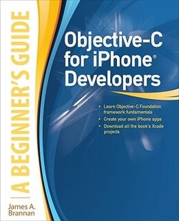 Book Objective-C for iPhone Developers, A Beginner's Guide by James Brannan