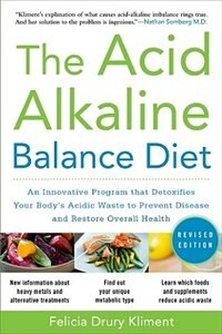 The Acid Alkaline Balance Diet, Second Edition: An Innovative Program that Detoxifies Your Body's…