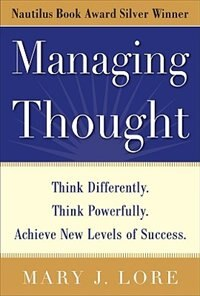 Book Managing Thought: Think Differently. Think Powerfully. Achieve New Levels of Success: Think… by Mary Lore