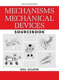 Book Mechanisms and Mechanical Devices Sourcebook, 5th Edition by Neil Sclater