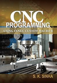 Book CNC Programming using Fanuc Custom Macro B by S.K Sinha