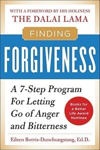 Book Finding Forgiveness: A 7-Step Program for Letting Go of Anger and Bitterness by Eileen Borris-Dunchunstang
