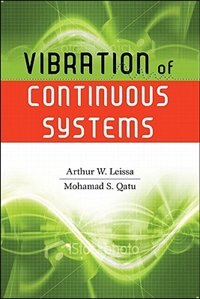Vibration of Continuous Systems by Arthur W. Leissa