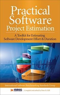 Book Practical Software Project Estimation: A Toolkit for Estimating Software Development Effort… by Peter Hill