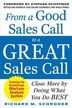 From a Good Sales Call to a Great Sales Call: Close More by Doing What You Do Best: Close More by Doing What You Do Best by Richard M. Schroder