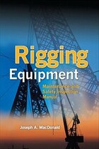 Rigging Equipment: Maintenance and Safety Inspection Manual: Maintenance and Safety Inspection…