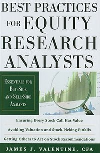 Book Best Practices for Equity Research Analysts:  Essentials for Buy-Side and Sell-Side Analysts… by James Valentine