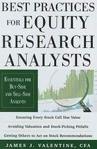 Best Practices for Equity Research Analysts:  Essentials for Buy-Side and Sell-Side Analysts…