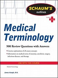 Schaum's Outline of Medical Terminology