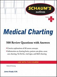 Book Schaum's Outline of Medical Charting: 500 Review Questions + Answers by Jim Keogh