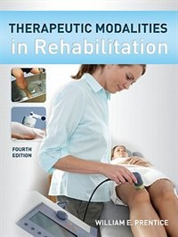 Book Therapeutic Modalities in Rehabilitation, Fourth Edition by William Prentice