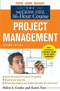 Book The McGraw-Hill 36-Hour Course: Project Management, Second Edition: Project Management, Second… by Helen S. Cooke