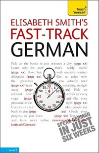 Book Fast-Track German with Two Audio CDs: A Teach Yourself Guide: A Teach Yourself Guide by Elisabeth Smith