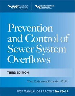 Book Prevention and Control of Sewer System Overflows, 3e - MOP FD-17 by Water Environment Federation