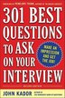 301 Best Questions to Ask on Your Interview, Second Edition by John Kador
