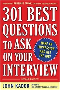 Book 301 Best Questions to Ask on Your Interview, Second Edition by John Kador