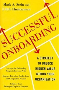 Successful Onboarding: Strategies to Unlock Hidden Value Within Your Organization: Strategies to…