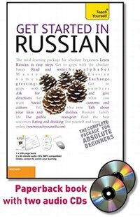 Get Started in Russian with Two Audio CDs: A Teach Yourself Guide: A Teach Yourself Guide