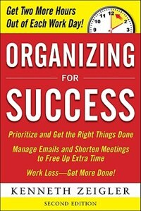 Book Organizing for Success, Second Edition by Kenneth Zeigler