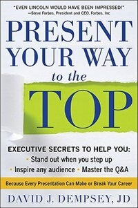 Book Present Your Way to the Top by David Dempsey