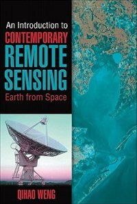 An Introduction to Contemporary Remote Sensing by Qihao Weng