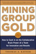 Book Mining Group Gold, Third Edition: How to Cash in on the Collaborative Brain Power of a Team for… by Thomas Kayser