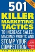 501 Killer Marketing Tactics to Increase Sales, Maximize Profits, and Stomp Your Competition: Revised and Expanded Second Edition: Revised and Expande by Tom Feltenstein