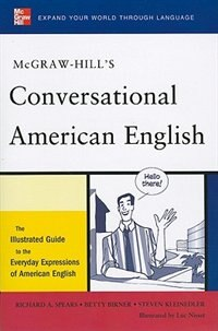 Book McGraw-Hill's Conversational American English: The Illustrated Guide to Everyday Expressions of… by Richard Spears