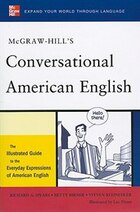 McGraw-Hill's Conversational American English: The Illustrated Guide to Everyday Expressions of…