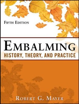 Book Embalming: History, Theory, and Practice, Fifth Edition by Robert Mayer