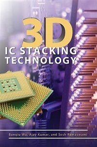 Book 3D IC Stacking Technology by Banqiu Wu