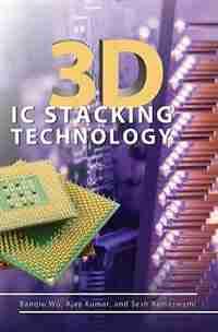 3D IC Stacking Technology by Banqiu Wu